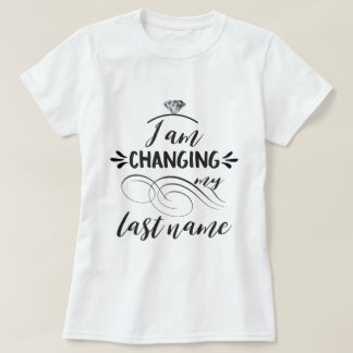Cool I'm changing my last name typography T-Shirt