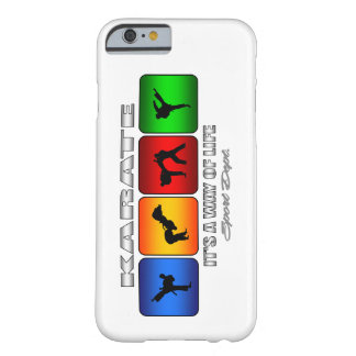 Cool Karate It Is A Way Of Life Barely There iPhone 6 Case