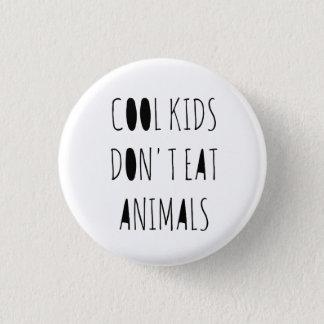 Cool Kids Don't Eat Animals Pin