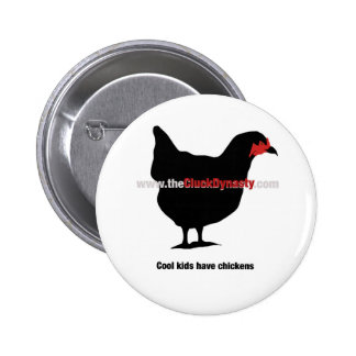 Cool Kids Have Chickens Pinback Buttons