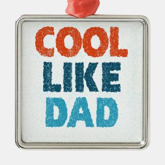 cool like dad metal ornament