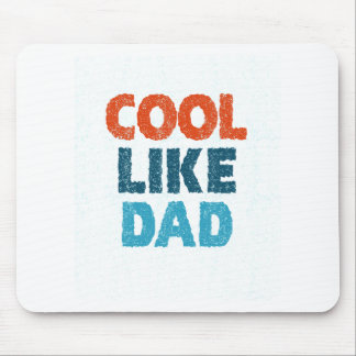 cool like dad mouse pad