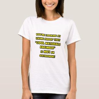 Cool Materials Engineer Is NOT an Oxymoron T-Shirt