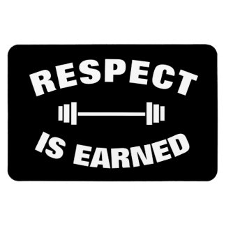 Cool Motivational Respect Is Earned Rectangular Photo Magnet
