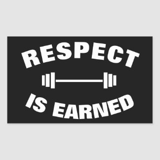 Cool Motivational Respect Is Earned Sticker