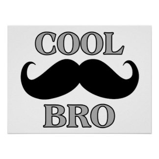 Cool Mustache Bro Poster