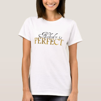 Cool Nobody Is Perfect Quote T-Shirt