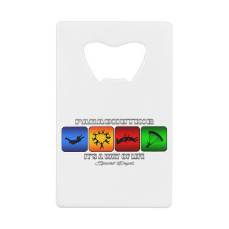 Cool Parachuting It Is A Way Of Life Credit Card Bottle Opener