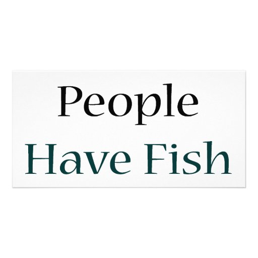 Cool People Have Fish As Pets Photo Card