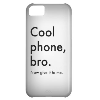 Cool phone, bro. iPhone 5 Case