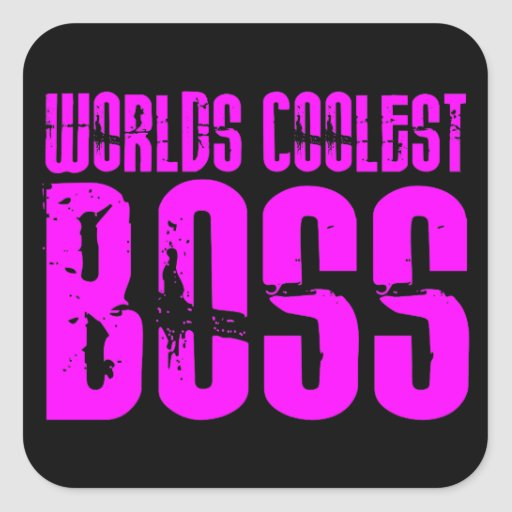 Cool Pink Gifts for Bosses : Worlds Coolest Boss Square Stickers