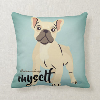 Cool reinventing myself French bulldog throw Pillo Throw Pillow