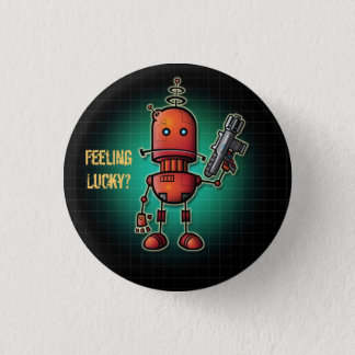 Cool Robot Sam 'Feeling Lucky?' 1 Inch Round Button