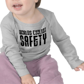 Cool Safeties : Worlds Coolest Safety T-shirt