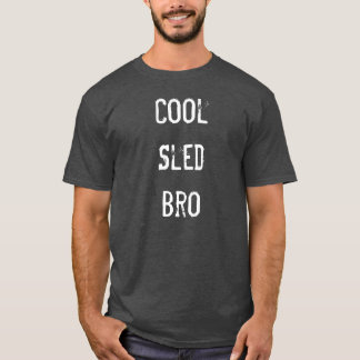 """Cool Sled Bro"" Charcoal Sledders.com T-shirt"