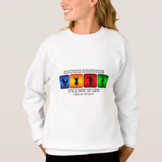 Cool Snowboarding It Is A Way Of Life Sweatshirt