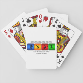 Cool Soccer It Is A Way Of Life Poker Deck