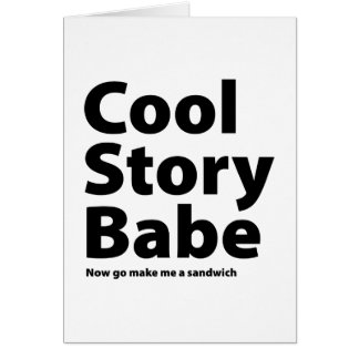 Cool Story Babe Greeting Cards