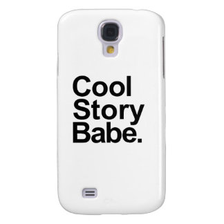 Cool story babe galaxy s4 cover