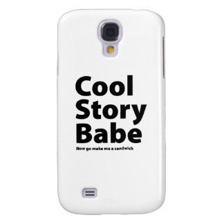 Cool Story Babe Samsung Galaxy S4 Covers