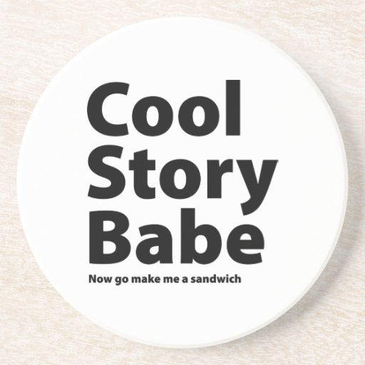 Cool Story Babe Drink Coaster