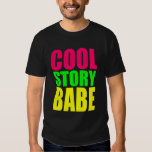 COOL STORY BABE in Neon Colours Tee Shirt