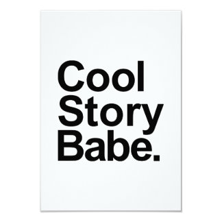 """Cool story babe 3.5"""" x 5"""" invitation card"""