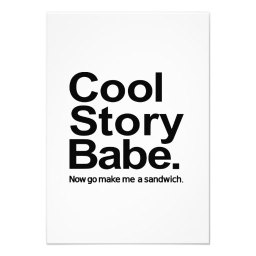 Cool story babe custom invites