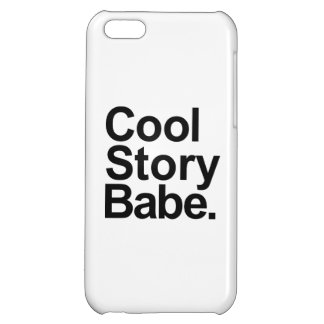 Cool story babe iPhone 5C cases