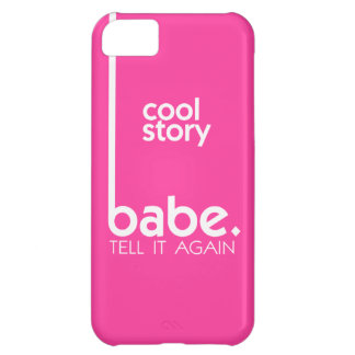 COOL STORY BABE Meme in Fuchsia Cover For iPhone 5C
