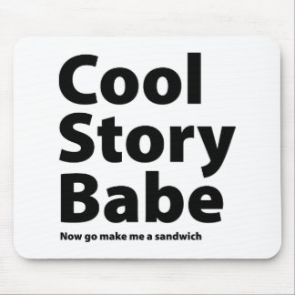Cool Story Babe Mousepads