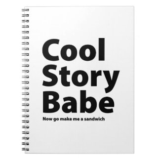 Cool Story Babe Spiral Notebooks