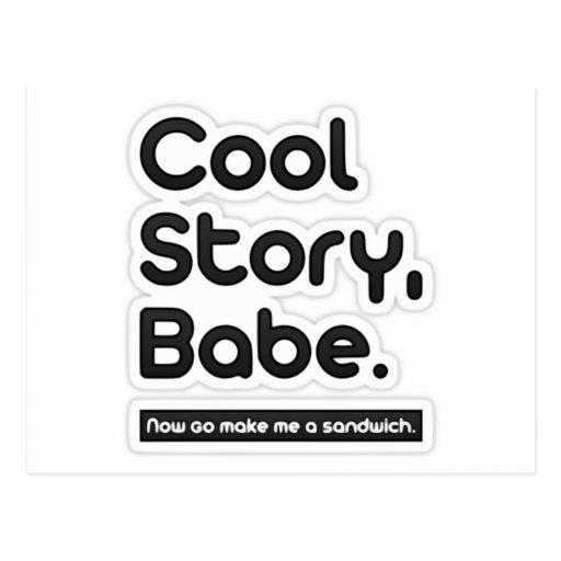 Cool Story Babe, Now Go Make Me a Sandwich - Card Post Card