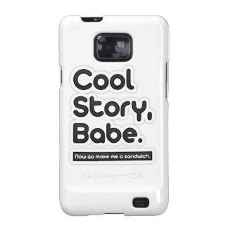 Cool Story Babe Now Go Make Me a Sandwich Samsung Galaxy S Case