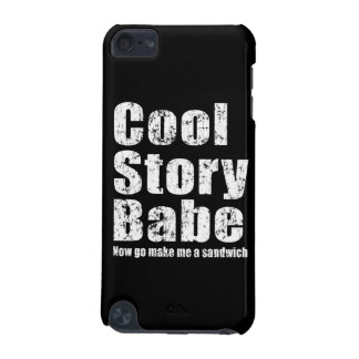 Cool Story Babe Now Go Make Me A Sandwich iPod Touch (5th Generation) Cover