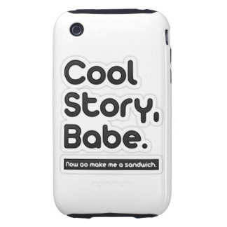 Cool Story Babe Now Go Make Me a Sandwich Tough iPhone 3 Case