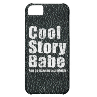 Cool Story Babe Now Go Make Me A Sandwich iPhone 5 Case For iPhone 5C
