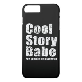 Cool Story Babe Now Go Make Me A Sandwich iPhone 7 Plus Case