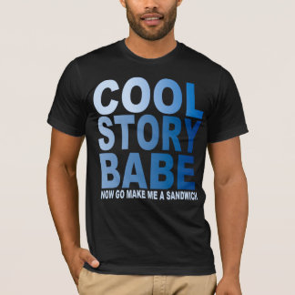 COOL STORY BABE,  SANDWICH T-Shirt
