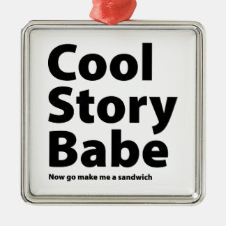 Cool Story Babe Silver-Colored Square Ornament