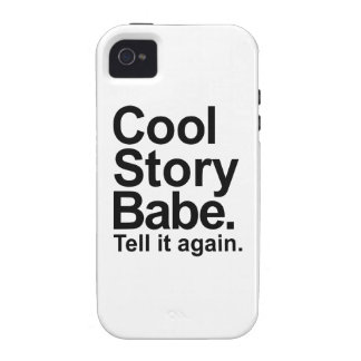 Cool story babe tell it again vibe iPhone 4 case