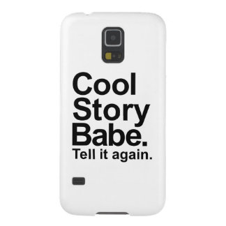 Cool story babe tell it again case for galaxy s5
