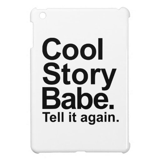 Cool story babe tell it again iPad mini cover