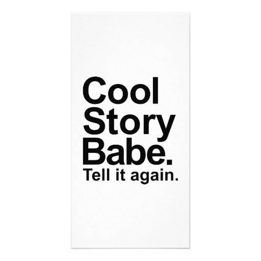 Cool story babe tell it again customized photo card