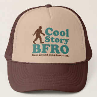 Cool Story BFRO Trucker Hat