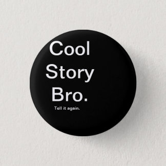 Cool Story Bro. 1 Inch Round Button