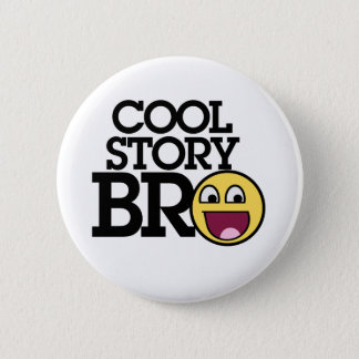 Cool story bro 2 inch round button