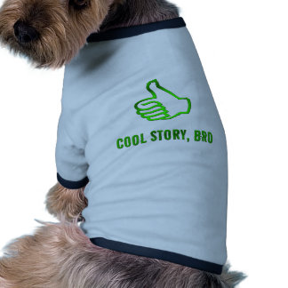 Cool Story, Bro! Pet Clothes