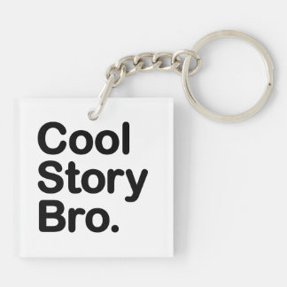 Cool Story Bro Double-Sided Square Acrylic Keychain
