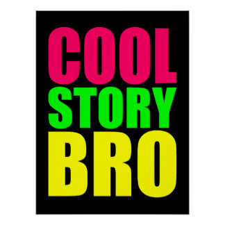 Cool Story Bro in Neon Style Colors Poster